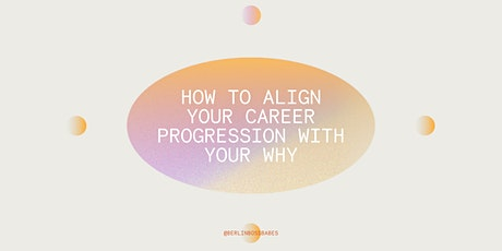 How to align your career progression with your WHY tickets