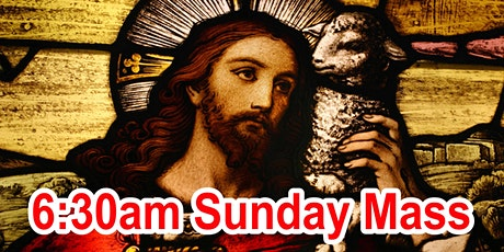6:30am Sunday Mass (Church) tickets