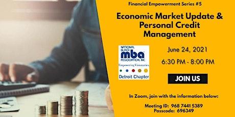 Economic Market Update & Personal Credit Management tickets