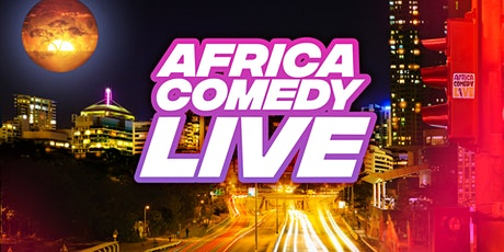 Africa Comedy Live: Laughter for the Soul tickets
