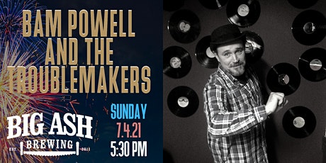 Bam Powell &The Troublemakers Live in The Biergarten for the 4th of July! tickets