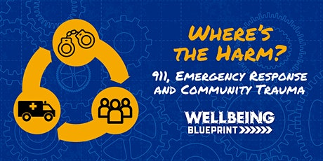 Where's the Harm? 911, Emergency Response and Community Trauma tickets
