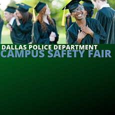 DALLAS POLICE MY COLLEGE LIFE CAMPUS SAFETY FAIR tickets