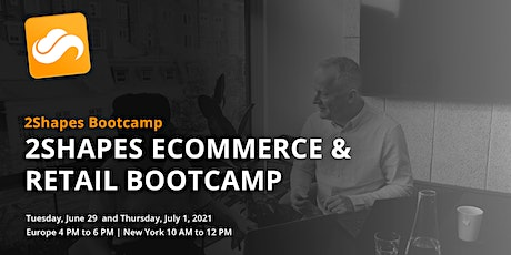 2Shapes eCommerce & Retail Bootcamp tickets