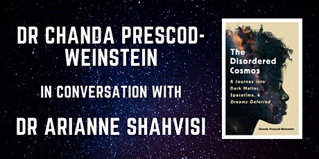Dr Chanda Prescod-Weinstein in conversation with  Dr Arianne Shahvisi tickets