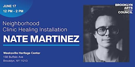 Neighborhood Clinic Healing Installations: Nate Martinez tickets