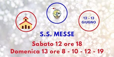 S.S. Messe Sabato 12 e Domenica 13 Giugno 2021 biglietti