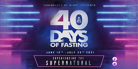 40 Days of Fasting- Tabernacle of Glory (Miami Campus - In Person) tickets