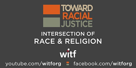 Toward Racial Justice:  Intersection of Race & Religion tickets