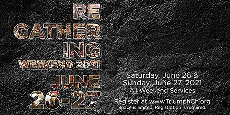 Triumph Church June 26 & 27  Weekend - North Campus (In-Person & Drive-In) tickets