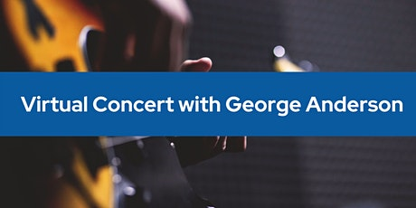 Virtual Concert with George Anderson tickets