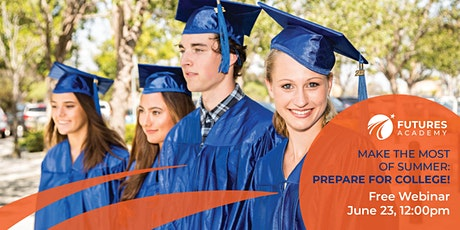Free Webinar: Make the Most of Summer, Prepare for College tickets