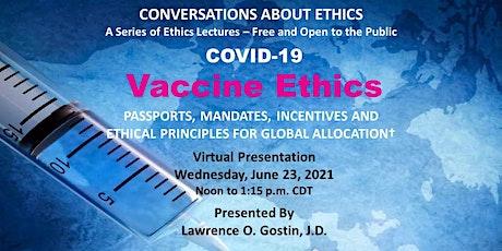 Covid-19 Vaccine Ethics: Passports, Mandates & Global Allocation tickets