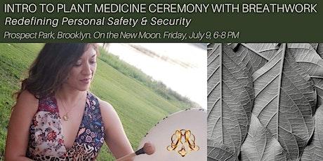 Intro to Plant Medicine Ceremony & Breathwork tickets