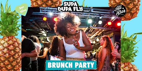 SUPA DUPA FLY X BRUNCH PARTY tickets