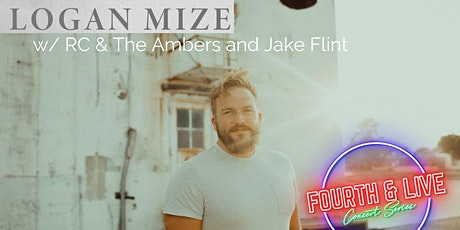 Fourth and Live: Logan Mize w/ RC & The Ambers & Jake Flint tickets