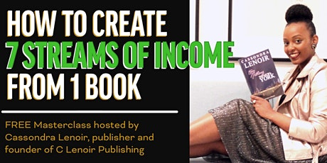 How To Make 7 Streams of Income From 1 Book tickets