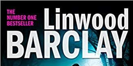 TWO Sunday Times Bestselling authors  Linwood Barclay & Mark Billingham tickets