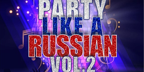Party Like A Russian.Vol.2 tickets