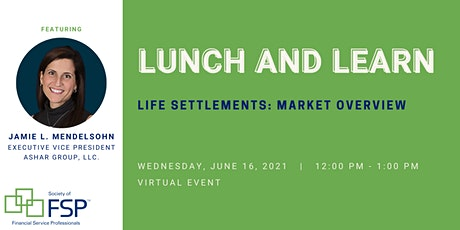 June 2021 Lunch and Learn: Life Settlements: Market Overview tickets