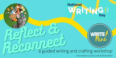 Reflect and reconnect: a guided writing and crafting workshop tickets