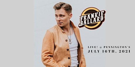 Frankie Ballard 'Up Close & Personal' Live @ Pennington's tickets