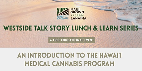 Maui Grown Therapies Presents: Westside Talk Story Lunch & Learn Series tickets