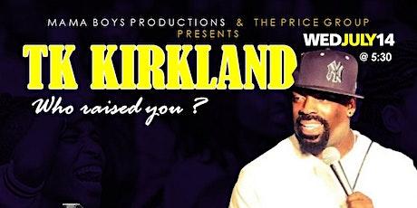 Jokes & Jams featuring TK Kirkland tickets