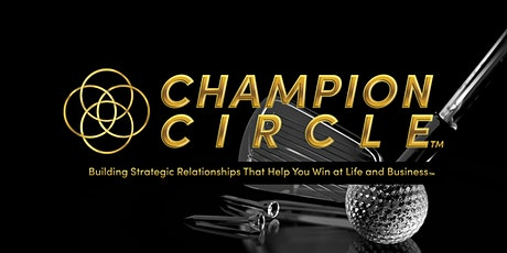 Champion Circle Top Golf Networking tickets