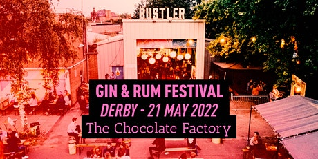 The Gin & Rum Festival - Derby - May 2022 tickets