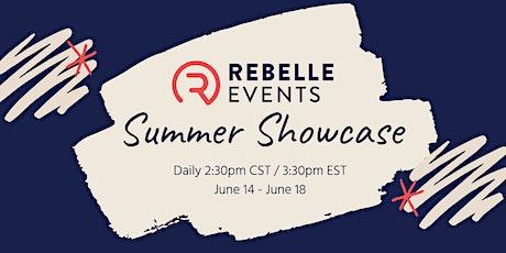 Rebelle Events: Summer Showcase tickets