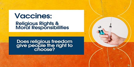 Vaccines: Religious Rights and Moral Responsibilities tickets