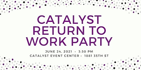 Catalyst Return to Work Party tickets