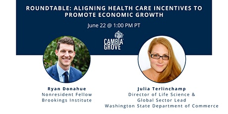 Roundtable: Aligning Health Care Incentives to Promote Economic Growth tickets
