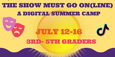 The Show Must Go On(line)! A Digital Drama Summer Camp tickets