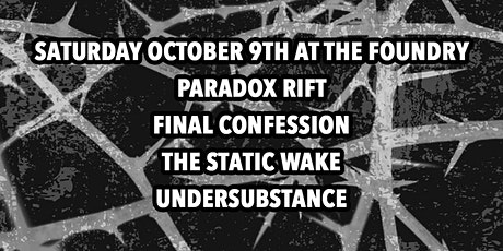 Paradox Rift / Final Confession / The Static Wake / UnderSubstance tickets