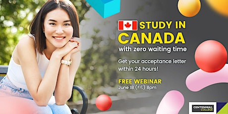 Study in Canada with zero waiting time! tickets