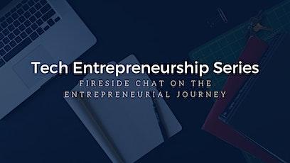 Tech Entrepreneurship Series – Fireside Chat on the Entrepreneurial Journey tickets