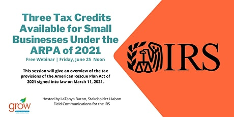 Three Tax Credits Available for Small Businesses Under the ARPA of 2021 Tickets