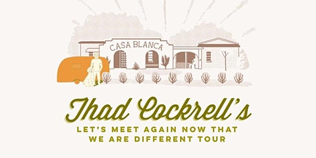 An Evening with Thad Cockrell @ Casa Blanca tickets