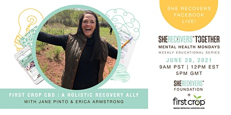 CBD: A Holistic Recovery Ally With First Crop | #MentalHealthMonday tickets