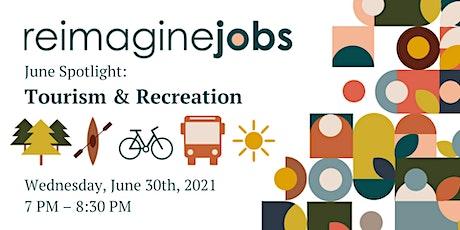 ReImagine Jobs Spotlight: Recreation, Tourism & Hospitality tickets