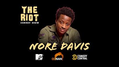 The Riot Comedy Show presents Nore Davis (MTV, Comedy Central, Conan) tickets