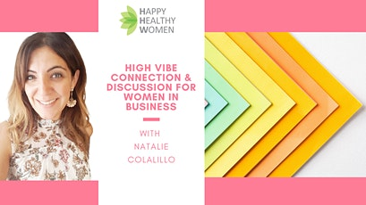 High Vibe Connection & Discussion for Women in Business tickets