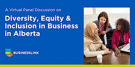 Diversity, Equity, and Inclusion in Business in Alberta - Panel Discussion tickets