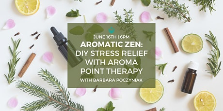 Aromatic Zen: DIY Stress Relief with Aroma Point Therapy Tickets