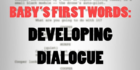 Baby's First Words: Developing Dialogue tickets