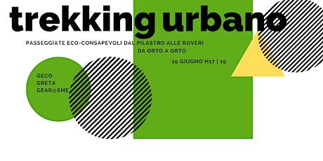 Trekking urbano_Passeggiate eco-consapevoli_Da orto a orto biglietti