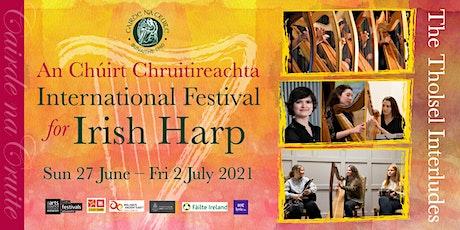 International Festival for Irish Harp 2021 | The Tholsel Interludes tickets