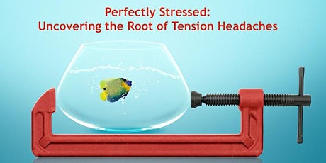 Perfectly Stressed: A Free Webinar Recording about Tension Headaches tickets